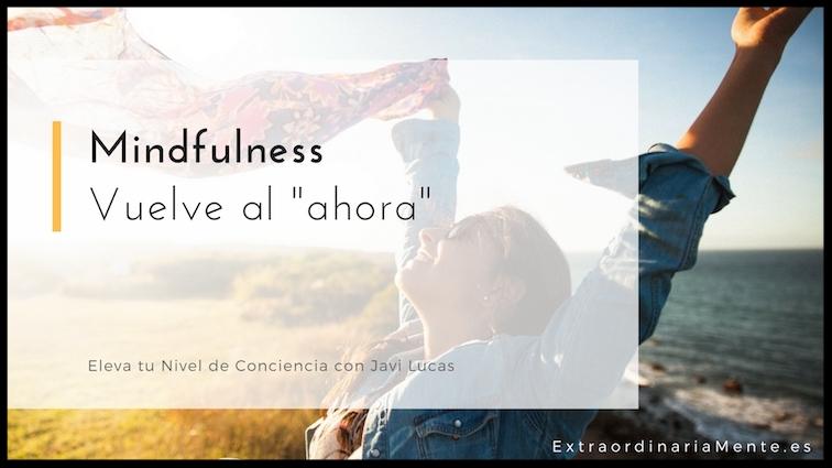 Mindfulness_ Vuelve al ahora.jpg