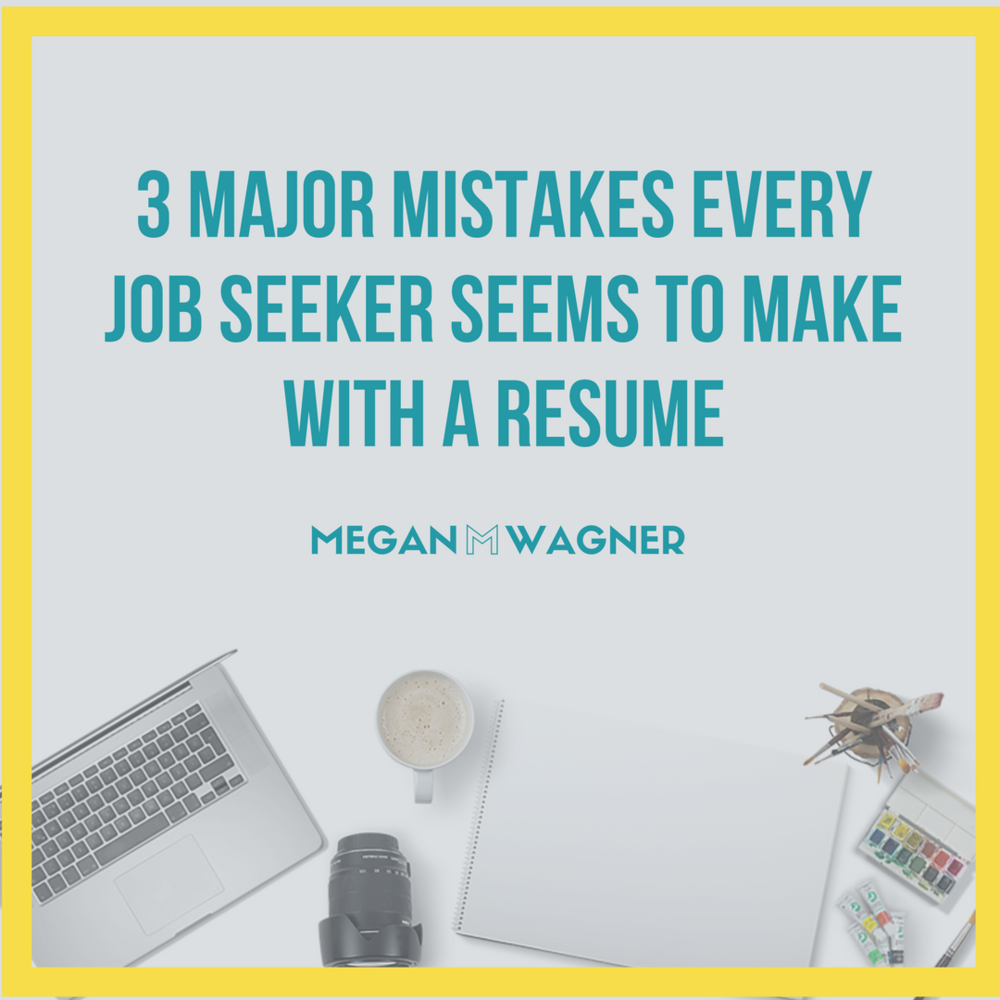 3 Major Mistakes Every Job Seeker Seems to Make With a Resume ...