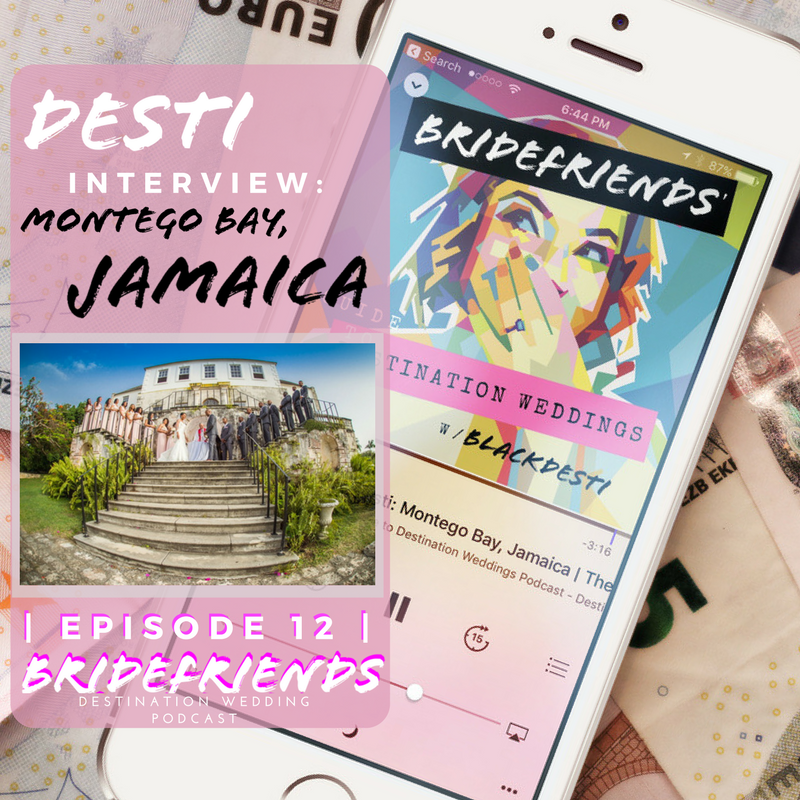 Bridefriends Guide to Destination Weddings Podcast - 012 - Desti Interview_ Jackie Nassy - Montego Bay, Jamaica.png