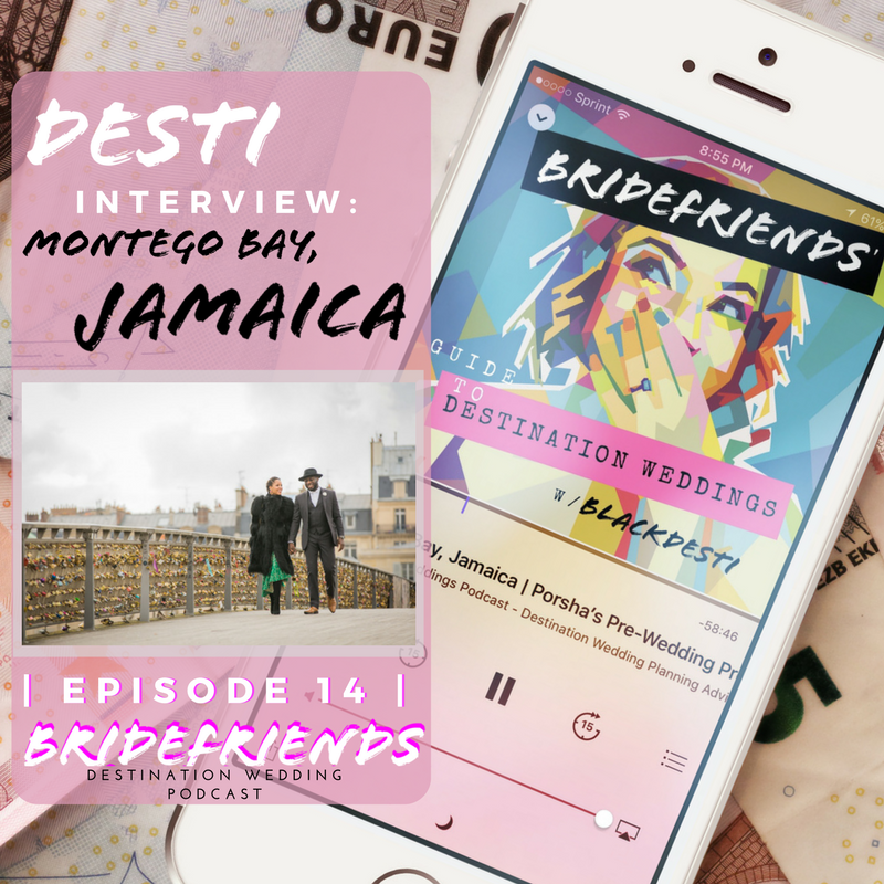 bridefriends-guide-to-destination-weddings-podcast-014-black-destination-bride-blackdesti-desti-interview-porsha-montego-bay-jamaica.png