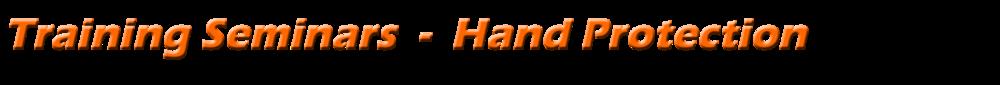Training Seminars - Hand Protection.png