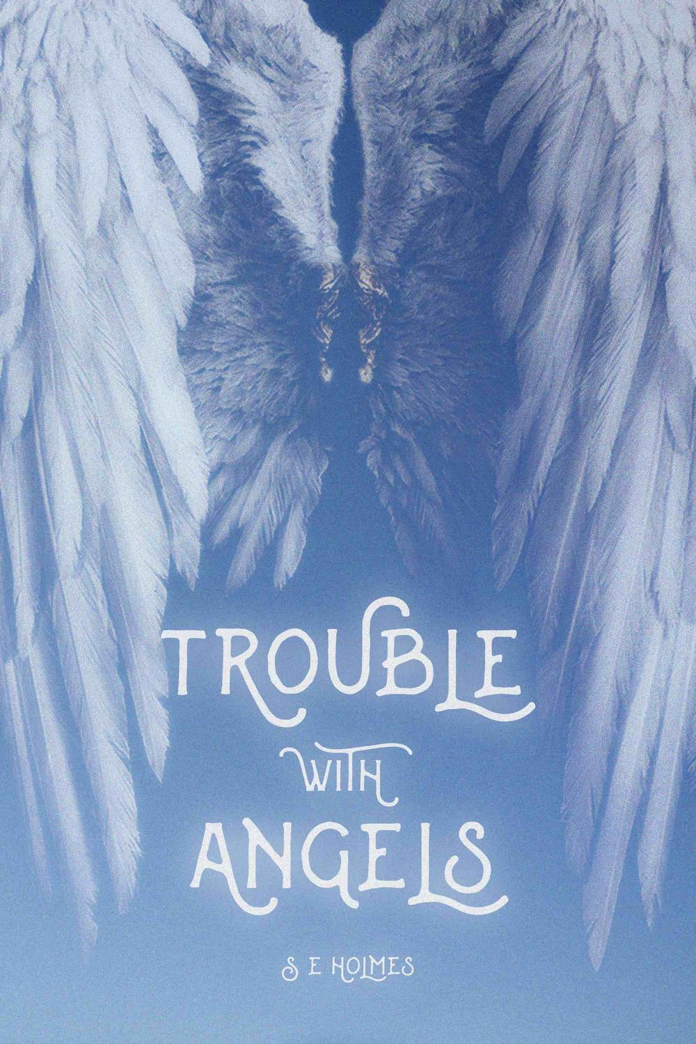 TROUBLE WITH ANGELS -