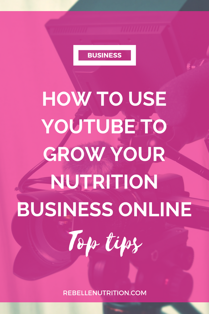 HOW TO USE YOUTUBE TO GROW YOUR NUTRITION BUSINESS ONLINE.png