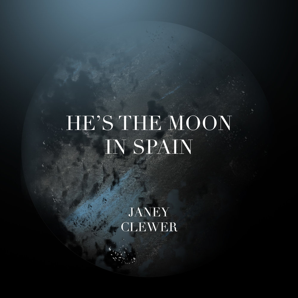 He's the Moon in Spain- Single (2018)   Janey Clewer
