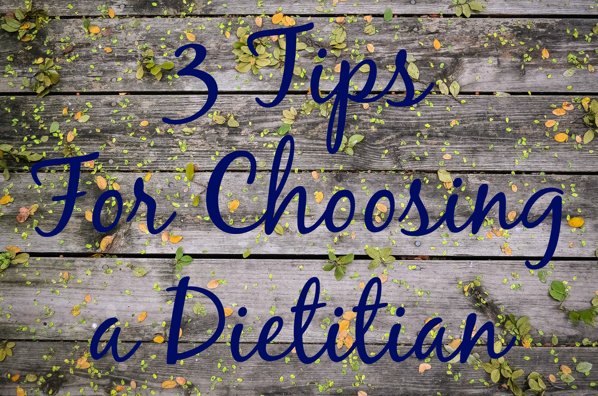 3 Tips For Choosing a Dietitian