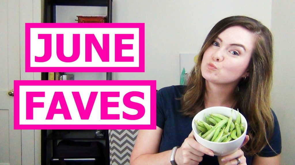 June is almost over, so that means it's time to talk favorites!