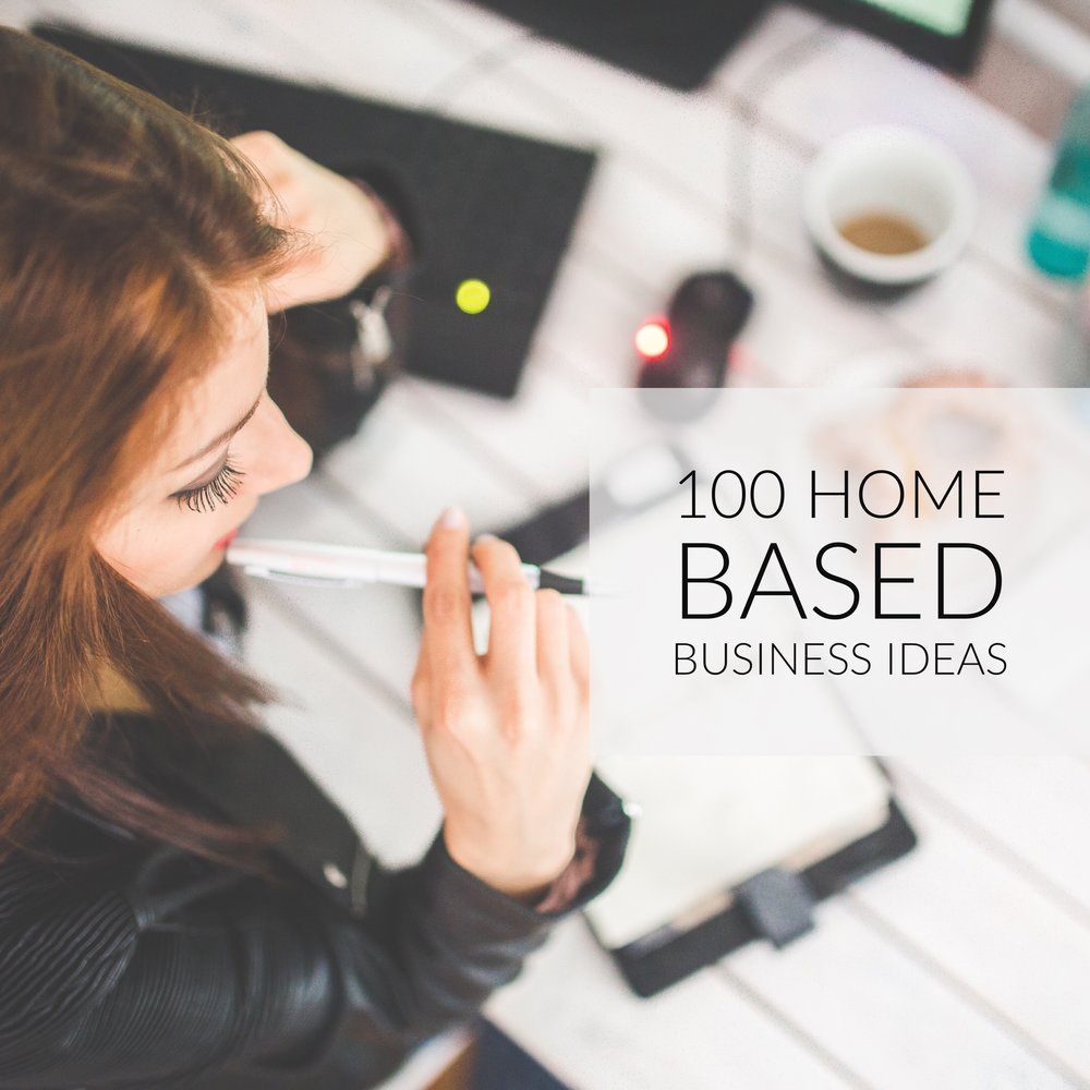 100 Home Based Small Business Ideas — Live Travel Love