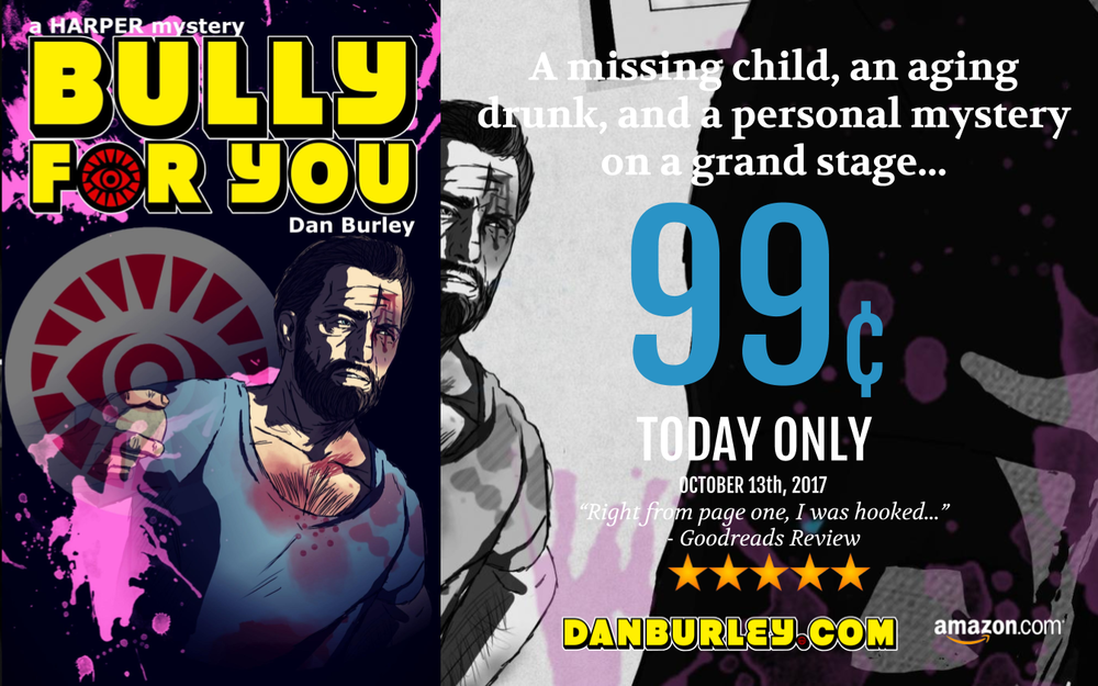"A missing child, an aging drunk, and a personal mystery on a grand stage...          ""Bully For You""   (volume one of the  ""HARPER mysteries"" ) follows cantankerous, slightly-alcoholic private investigator Reggie Harper as he attempts to track down Michael Waller, a missing eleven-year-old boy in Seattle, Washington.       Before long he discovers this is anything but your average missing persons case, stumbling upon a far-reaching web of fabrications, corruption, abuse, and murder.       Will Detective Harper find Michael Waller before it's too late, or will something strike him down before he ever gets his feet on the ground?       Find out in   ""Bully For You""  , available NOW!"