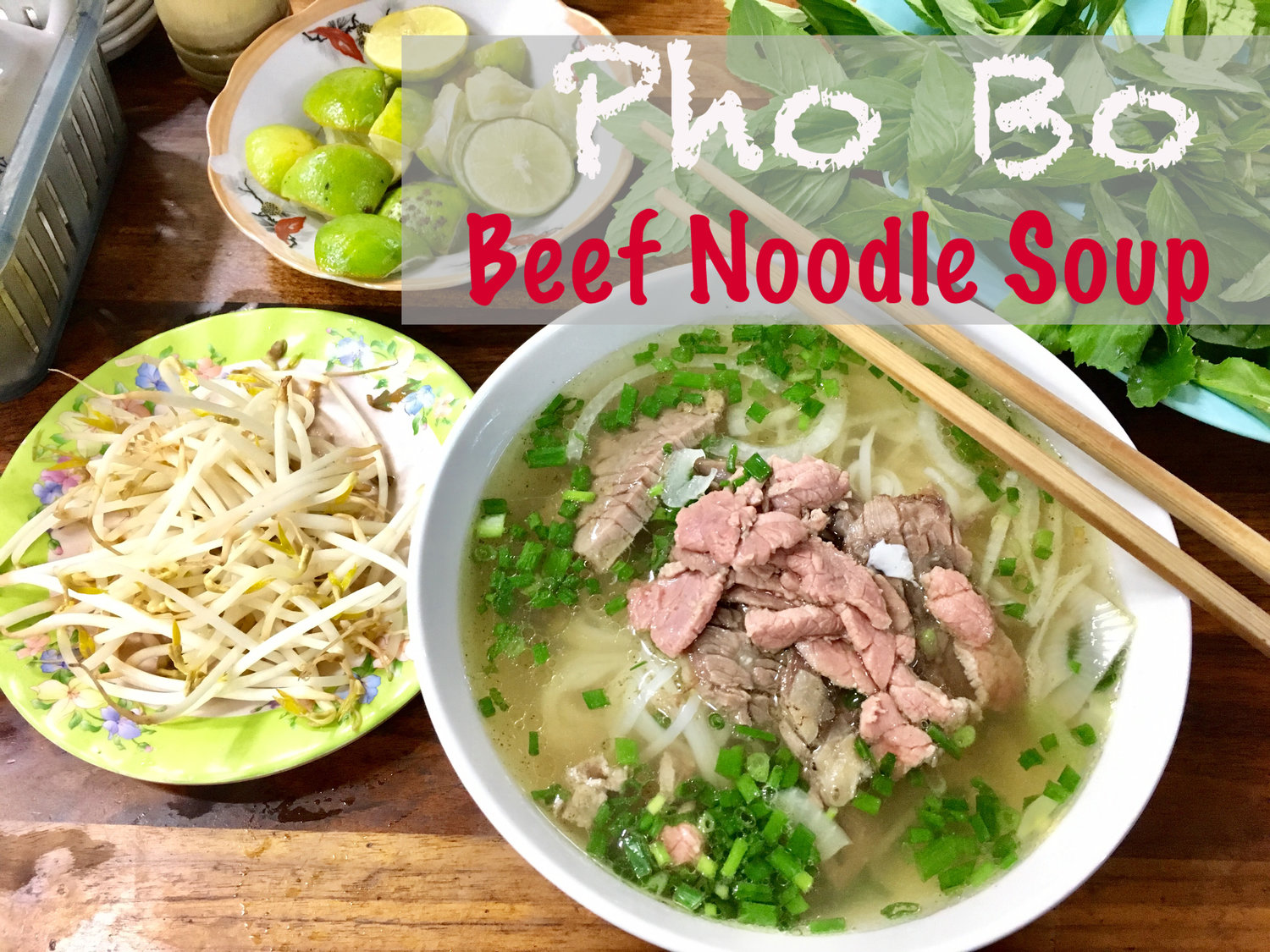 How to make Pho Bo! Beef Noodle Soup