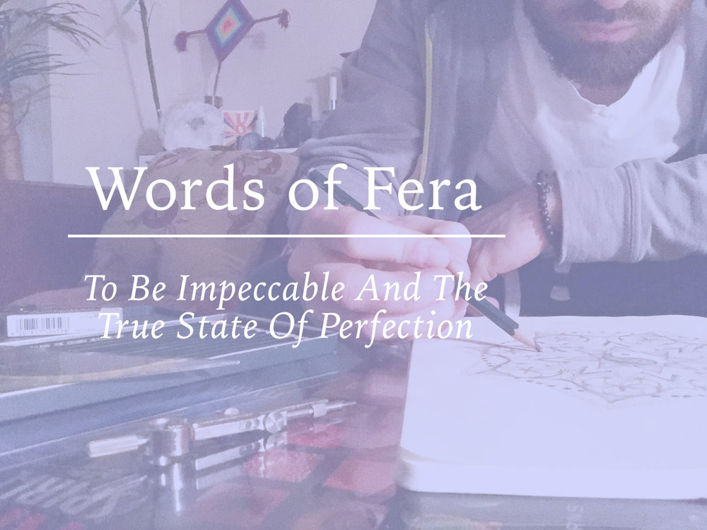 To Be Impeccable And The True State Of Perfection.jpg