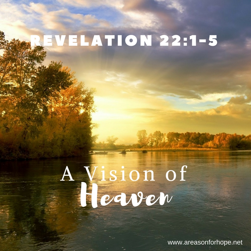 A Vision of Heaven - Revelation 22:1-5 — A Reason for Hope with Don