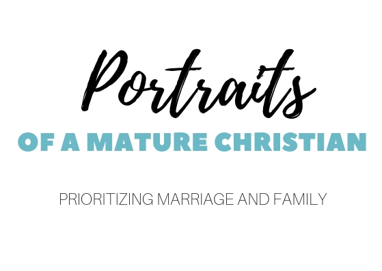 Portraits of a mature Christian: Prioritizing marriage and