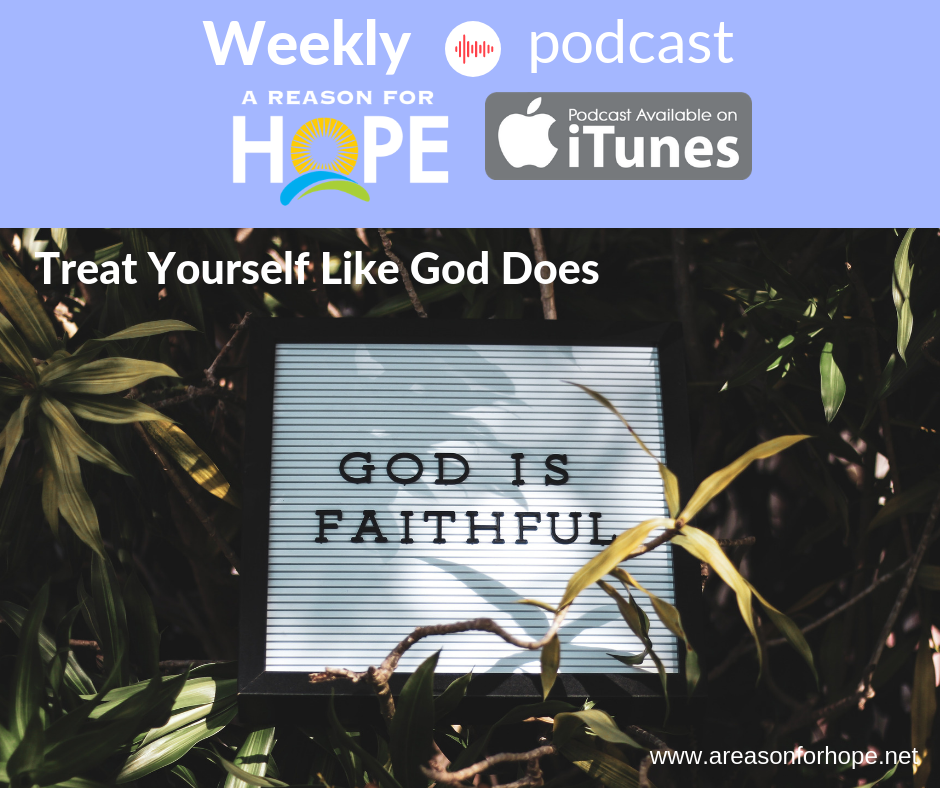 Treat Yourself Like God Does - Part 2 of