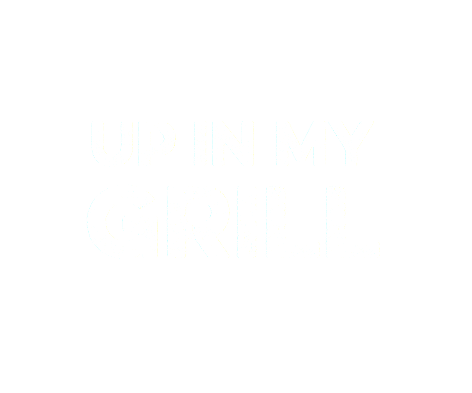 Up In My Grill