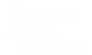 The Episcopal Parish of St. John the Evangelist
