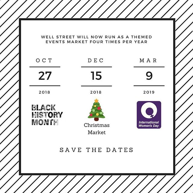 Following the success of the International Women's Day event, Well Street Market will now operate as a quarterly events market. The upcoming dates and themes are; 27th October 2018 - Black History Month * 15th December 2018 - Christmas Market * 9th March 2019 - International Women's Day 🎉🎉🎉 Save the dates! 🤗🤗🤗 The Teenage Market will expand their outreach and continue to trade across the borough at @chatsworthroadmarket @hoxtonstmarket and @ridleyroadmarket in between the Well Street Market events #wellstreetmarket #wellstreet #market #markets #hackney #hackneymarkets #homerton #christmas #blackhistory #blackhistorymonth #women #womeninbusiness #internationalwomensday #2018 #2019 #teenage #teenagemarket #loveyourlocalmarket #shoplocal #london #eastlondon