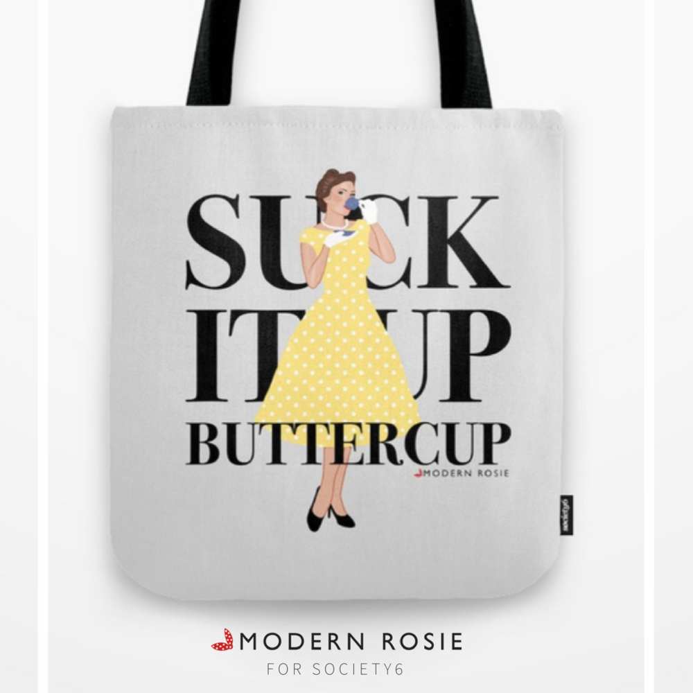 """""""Suck It Up Buttercup"""" Tote Bag - $20.99"""