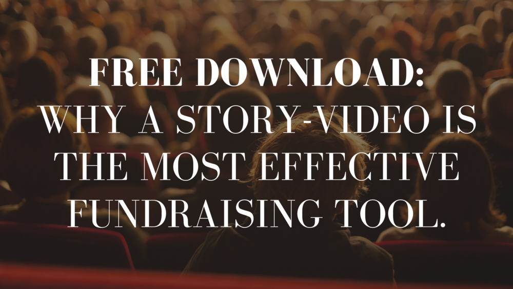 Here's the bottom line- a story-video is the most effective fundraising tool..png
