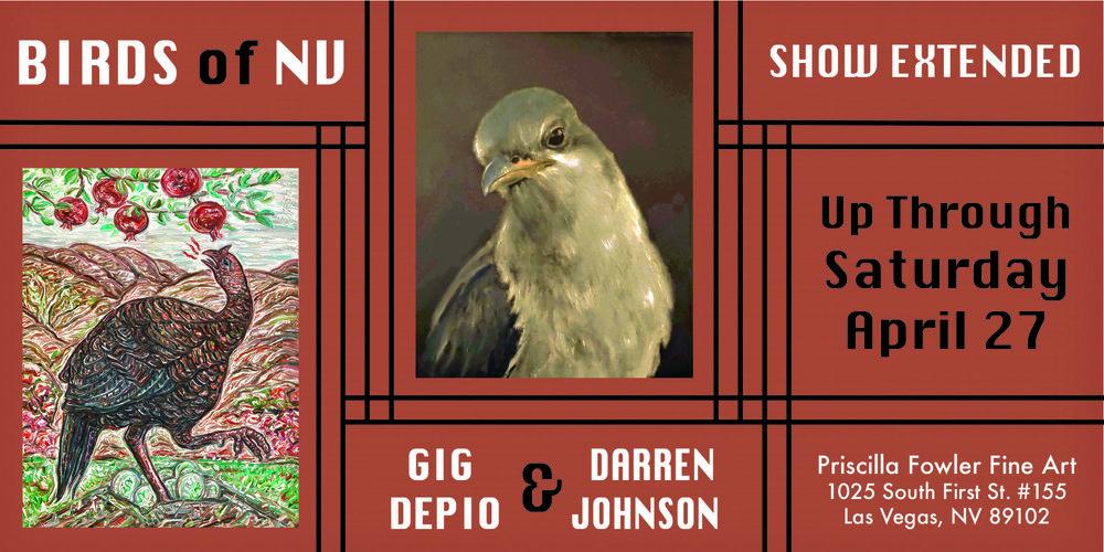January 31, 2019 - April 27, 2019  Birds of NV: Gig Depio & Darren Johnson