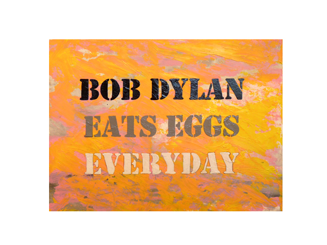 Bob Dylan Eats Eggs Everyday