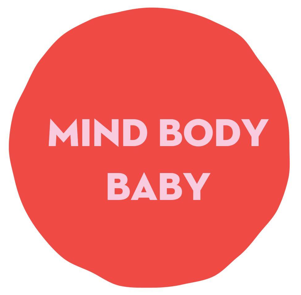 MIND BODY BABY.JPG