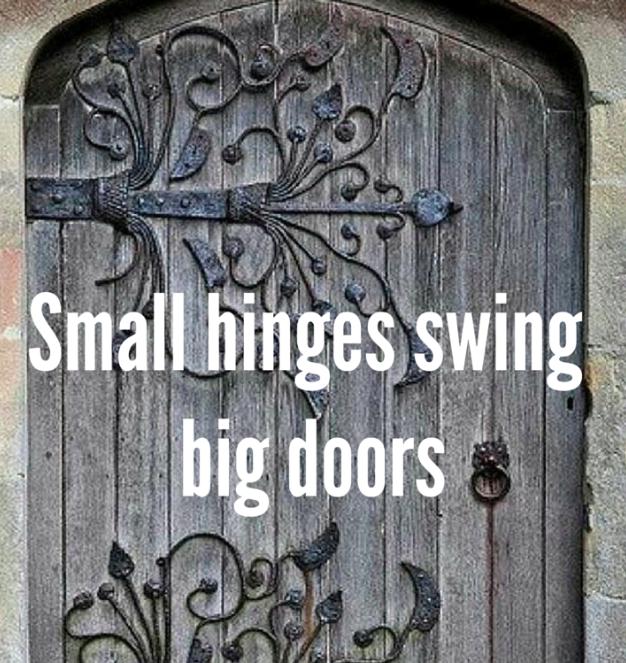 Small hinges swing big doors & Small hinges swing big doors u2014 Caspar Craven