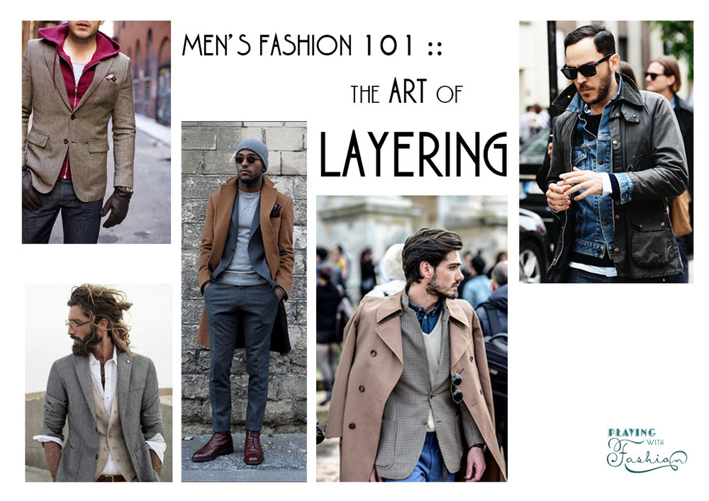men's fashion 101, the art of layering