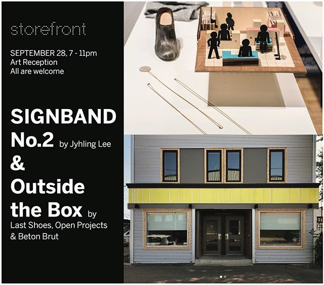 Join us this Friday evening at Storefront to celebrate SignBand No.2 by Jyhling Lee and Outside the Box by Last Shoes, Open Projects and Beton Brut. Come and go from 7:00-11:00