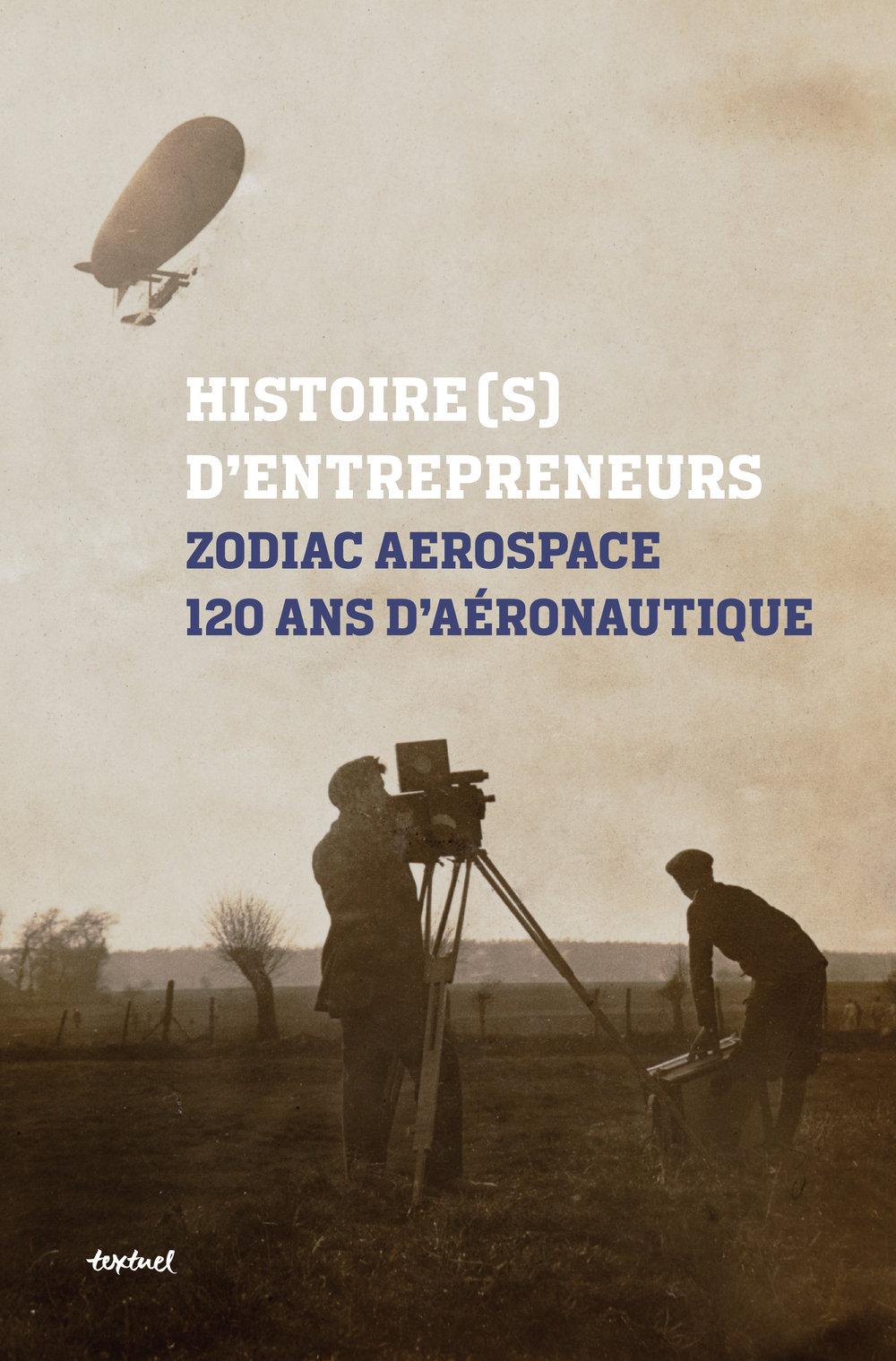 Zodiac AerospaceHistoire(s) d'entrepreneurs - Corporate Book Design for French Company Zodiac Aerospace.Awarded