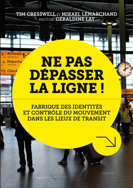 Ne pas dépasser la ligne !Tim Cresswell - Corporate Book Design for French Railways + Think TankSNCF / Forum Vies Mobiles.Client: SNCF / Forum Vies Mobiles