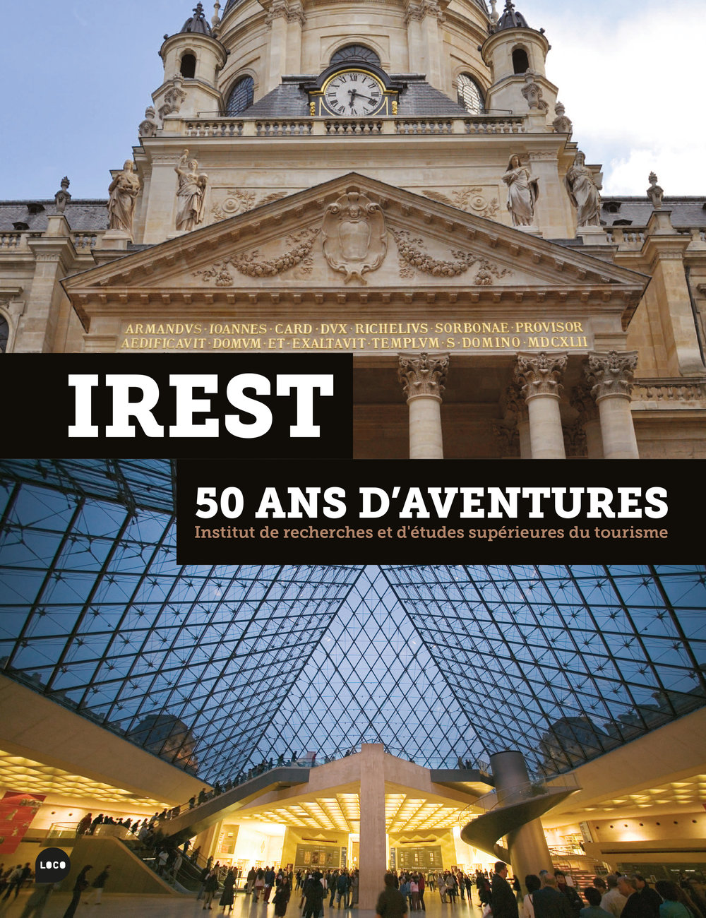 IREST50 ans d'aventures - Corporate Book Design for French Institute of Research and Studies on Tourism IRESTClient: IREST / Éditions Loco