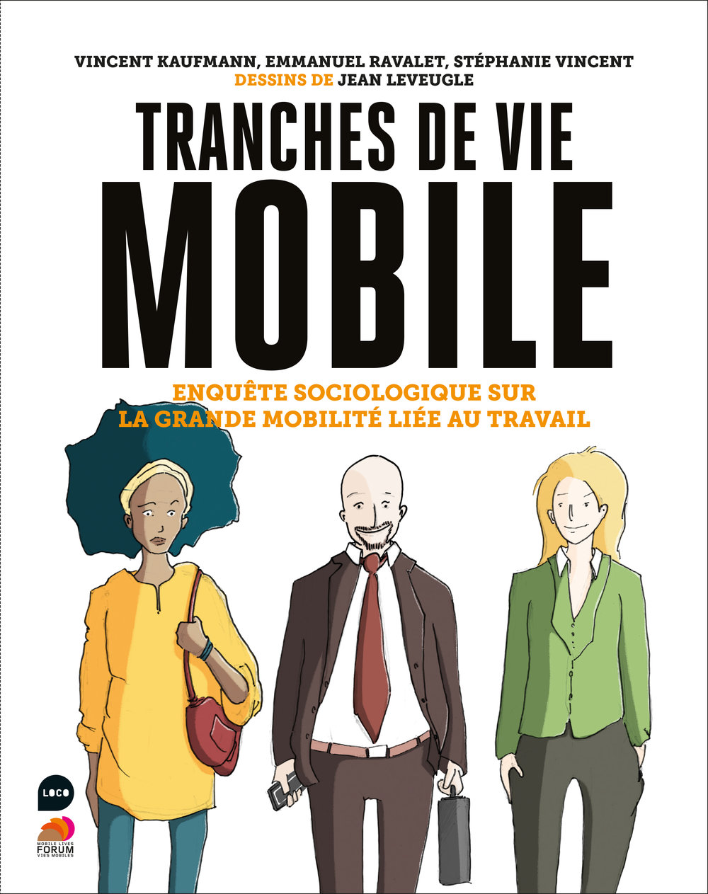 FVMTranches de vie mobile - Corporate Book Design for French Railways + Think TankSNCF / Forum Vies Mobiles.Client: SNCF / Forum Vies Mobiles / Éditions Loco