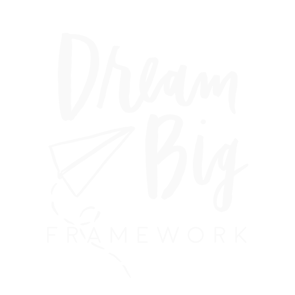 Dream Big Framework