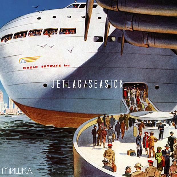 Seasick / Jetlag