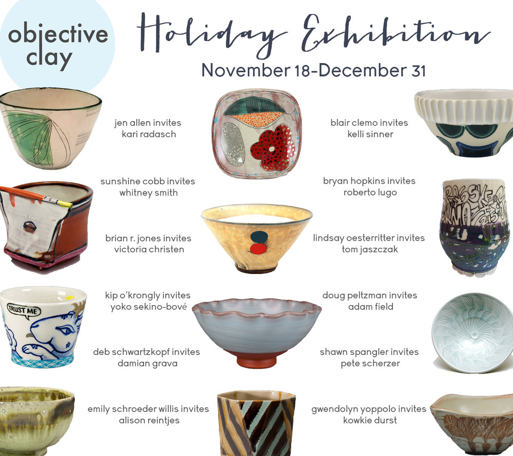 NOVEMBER 2016 I am thrilled to be an invited artist for the Objective Clay Holiday Exhibition. The artists involved exemplify a dizzying amount of talent and skill. The exhibition runs from November 18-December 31 on objectiveclay.com. Thank you to the members of Objective Clay for this opportunity!