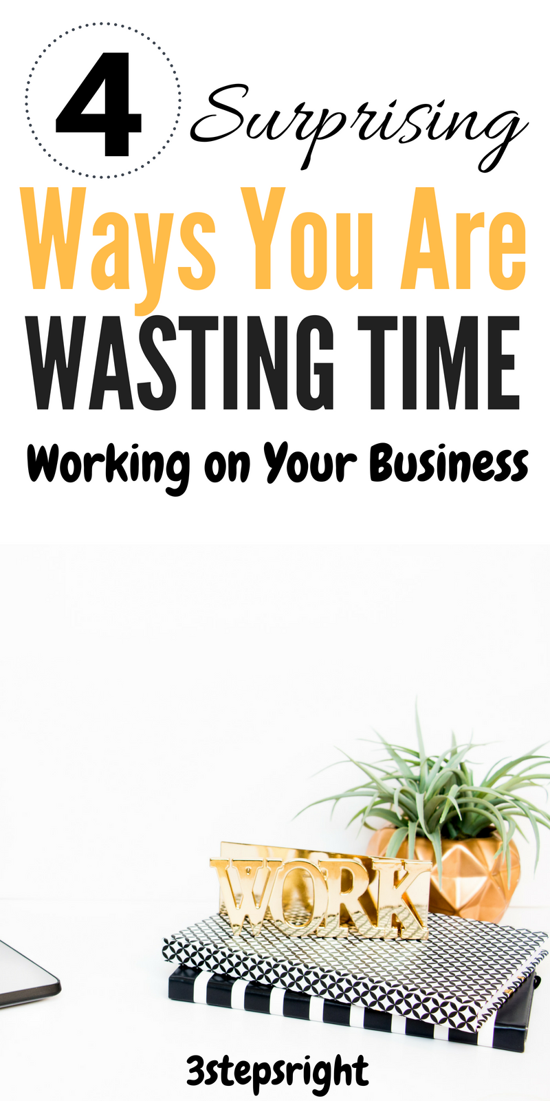 14. 4 ways you are wasting time on your business.png