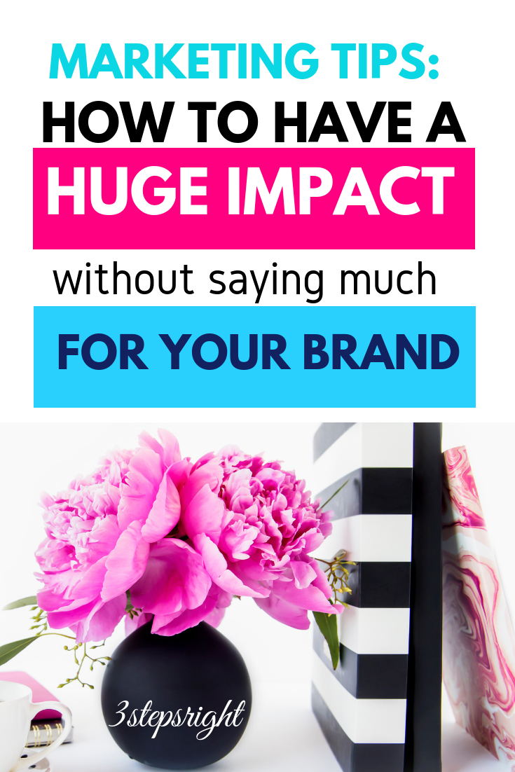How to Have a Huge Impact Without Saying Much for your Brand.png