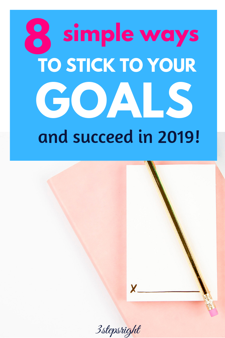 simple ways to stick to your goals in 2019.png