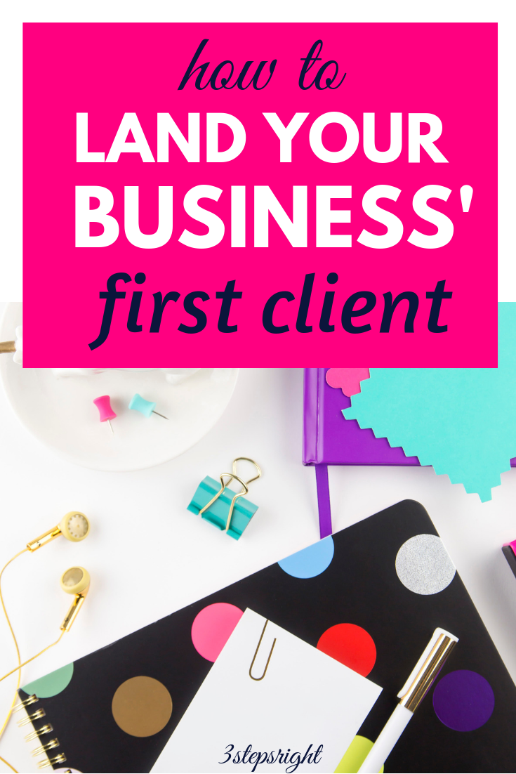 Simple Ways to Land Your First Business' Client