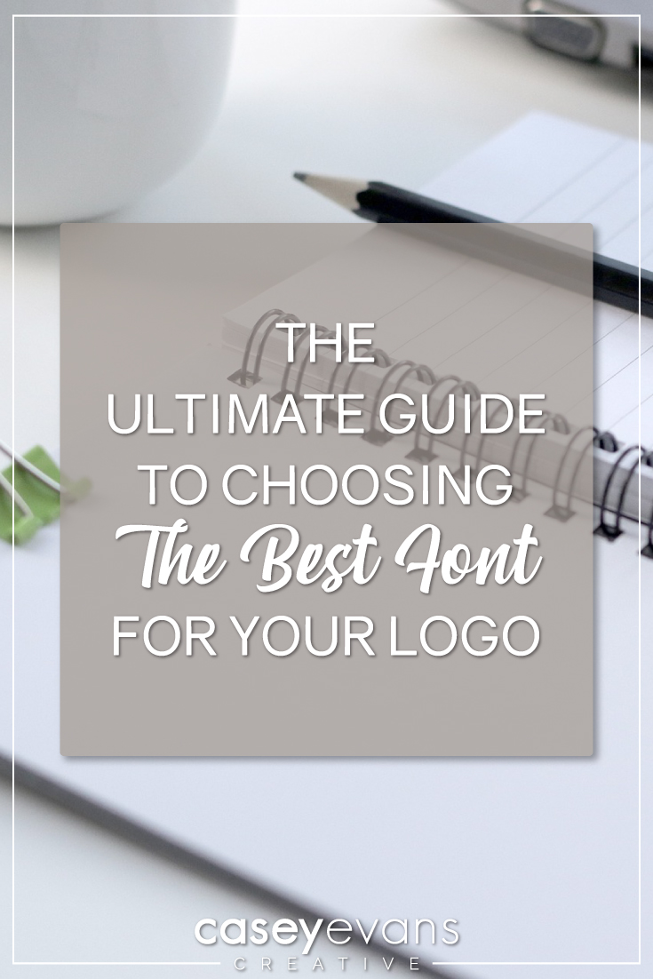 The Ultimate Guide to Choosing The Best Font For Your Logo