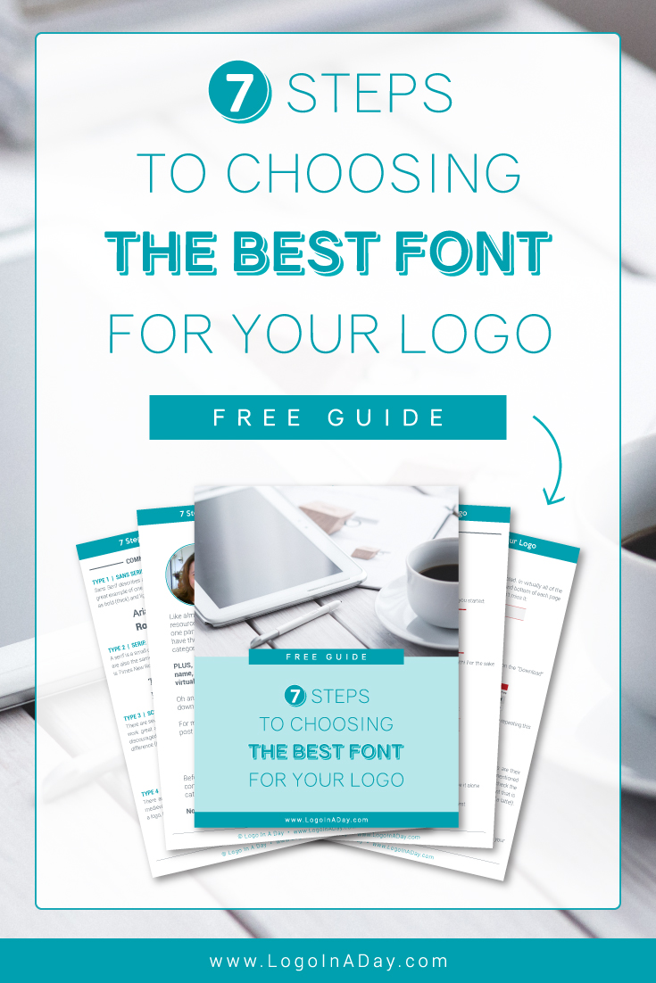 7 Steps To Choosing The Best Font For Your Logo - FREE Guide