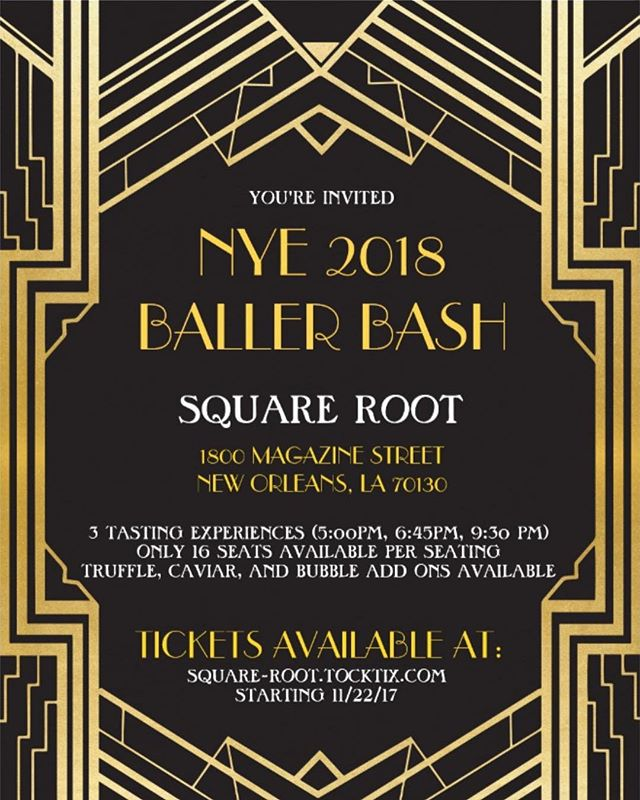 🍾 Square Root invites you to ring in 2018 with a tasting experience like no other! 🎉 Join Square @rootnola & Square Root as we top off 2017 with our BALLER BASH! We're offering 3 unique tasting experiences (5:00 PM, 6:45 PM & 9:00 PM) at Square Root and keeping Root open through midnight and beyond. There are only 16 seats available per seating at Square Root, so book your reservation at square-root.tocktix.com ASAP! 🥂 ALSO, truffle, caviar & bubble add ons are available at your leisure. 🎟 Link in bio for tickets!