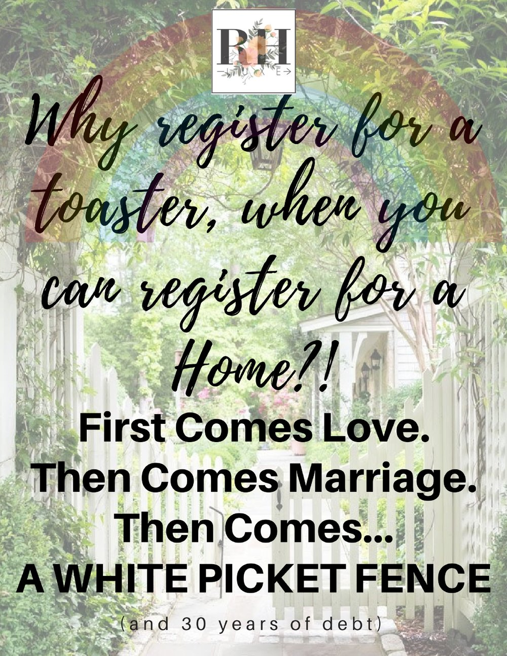 First comes love. Then comes marriage. Then comes... A WHITE PICKET FENCE (1).jpg