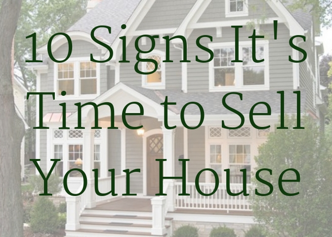 10 Signs It's Time to Sell Your House.jpg