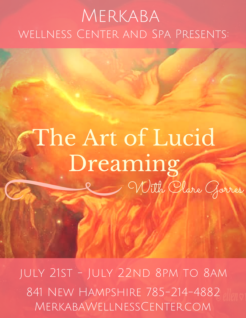 "The Art of Lucid Dreaming with Clare Gorres Overnight Experience: July 21st 8pm to July 22nd 8am Workshop only:  July 21st 8pm - 10pm Learn techniques to become more aware when you are dreaming, so you can alter your dreams and control your fate. Many dream elements are recurring and offer us the opportunity to develop our understanding of self-within-the-world. During the workshop, we will talk about our most common dreams and choose specific methods to maneuver in them. While in slumber, we will give you 2 Lucidity reminder prompts at 5:30 and 6:30. (You may opt to sleep at home and return by 7am.) Upon waking we will reflect on the dreams and enjoy a light breakfast.  Benefits of Lucid Dreaming: Resolve sub/conscious problems. Escape or stop nightmares. Do spiritual practices while sleeping. Remember more of your dreams. Add creativity, happiness, and fun! What to Bring: *journal and pen (write down any dreams you remember beforehand, or begin writing tonight) *sleeping bag, sleeping pad, pillow, blankets *water, night snacks, toothbrush, pajamas *open mind Suggested viewing prior to event, ""Waking Life"". Registration: WORKSHOP ONLY 8pm -10pm $35 OVERNIGHT 8pm - 8am $70 Click here to register for talk only, 8pm-10pm $35 Click here to register for overnight experience including slumber practice and morning reflection. $70"