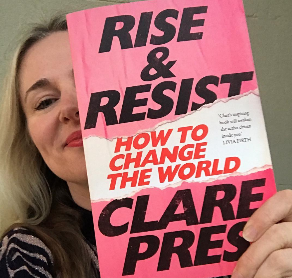 rise and resist - how to change the world - clare presss