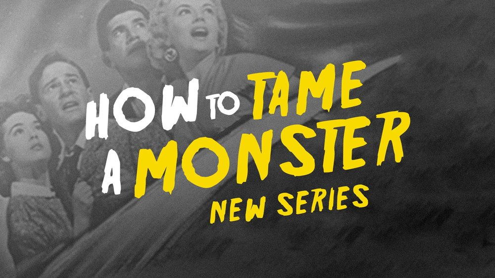 How to Tame a Monster     10/29/17 - 11/19/17