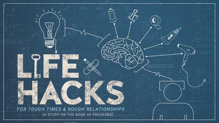 L    ife Hacks   7/2/17 - 7/23/17