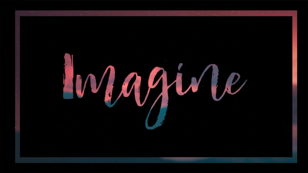 Imagine     7/30/17 - 8/6/17