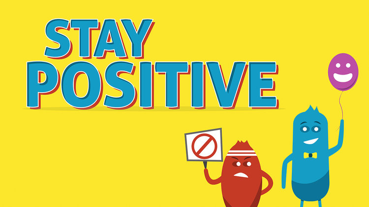 Stay Positive   9/24/17 - 10/15/17